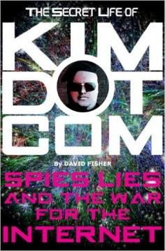 The Secret Life of Kim Dotcom