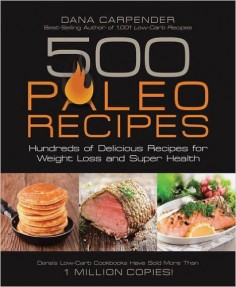 500 Paleo Recipes for Weight Loss and Super Health